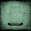 Calder's Revolvers, Sunday Morning