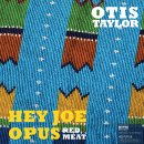 otis taylor hey joe opus