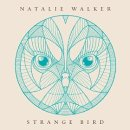 Natalie Walker - Strange Bird